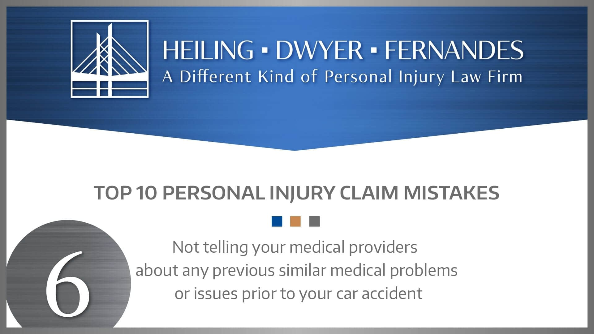 #6 MISTAKE: Not telling your medical providers about any previous similar medical problems or issues prior to your car accident